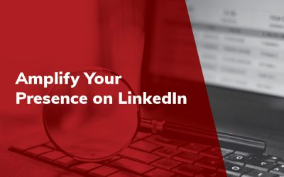 Amplify Your Presence on LinkedIn