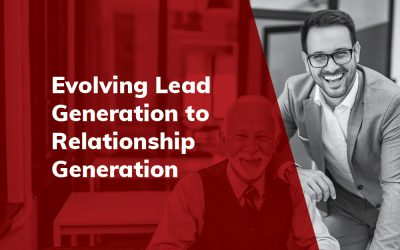 Evolving Lead Generation to Relationship Generation
