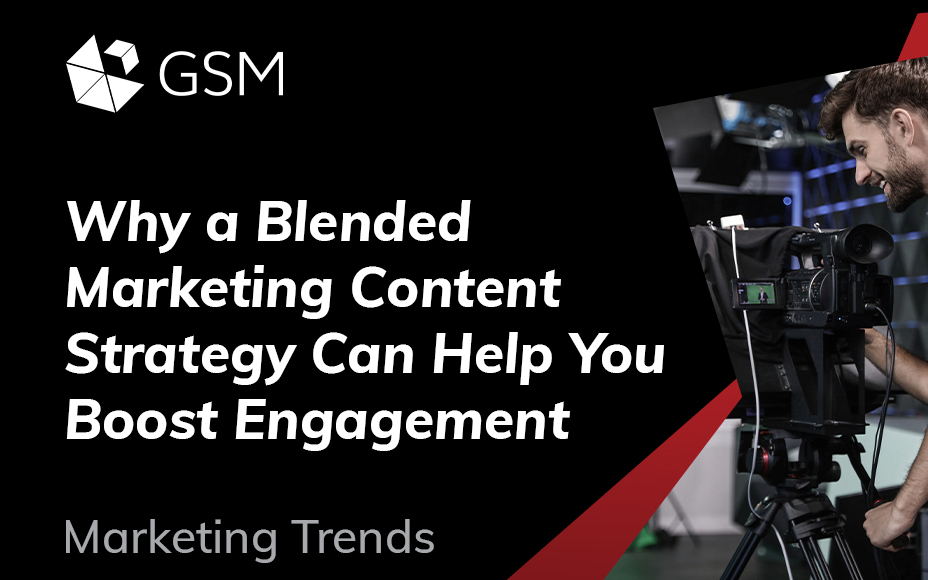 Why A Blended Marketing Content Strategy Can Help You Boost Engagement